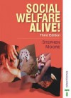 Social Welfare Alive!: An Introduction to Issues and Policies in Health and Welfare - Stephen Moore