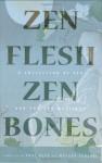 Zen Flesh, Zen Bones Classic Edition: A Collection of Zen and Pre-Zen Writings - Paul Reps, Nyogen Senzaki