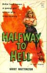 Halfway to Hell - Harry Whittington
