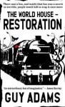 Restoration (The World House #2) - Guy Adams