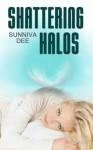 Shattering Halos - Sunniva Dee
