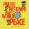 Paulie Pastrami Achieves World Peace - James Proimos