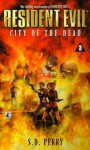 Resident Evil: City of the Dead - S. D. Perry