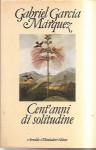 Cent'anni di solitudine - Gabriel García Márquez