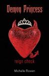 Demon Princess: Reign Check - Michelle Rowen
