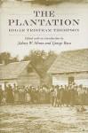The Plantation - Edgar Tristram Thompson, Sidney W. Mintz, George Baca