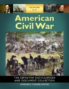 American Civil War [6 Volumes]: The Definitive Encyclopedia and Document Collection - Spencer C. Tucker