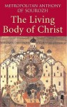 The Living Body of Christ: What We Mean When We Speak of 'Church' - Anthony Bloom