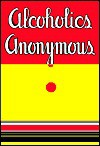 Alcoholics Anonymous: Reproduction Of 1st Edition - Alcoholics Anonymous