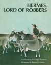 Hermes, Lord of Robbers: Homeric Hymn Number Four - Penelope Proddow, Barbara Cooney