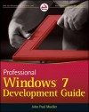 Professional Windows 7 Development Guide - John Paul Mueller