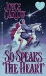 So Speaks The Heart - Joyce Carlow