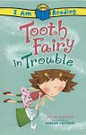 Tooth Fairy in Trouble (I Am Reading) - Julia Jarman, Miriam Latimer