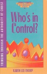 Who's In Control (Thinking Through Discipleship Series) - Karen Lee-Thorp
