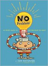 No Problem: An Easy Guide to Getting What You Want - Ken Watanabe, Elwood Smith