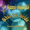 Happi-Ness-Is What You Decide - George Martin