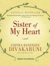 Sister of My Heart - Chitra Banerjee Divakaruni, Julia Whelan
