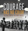 Courage Has No Color, The True Story of the Triple Nickles: America's First Black Paratroopers - Tanya Lee Stone