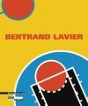 Bertrand Lavier - Lorand Hegyi, Catherine Millet, Bertrand Lavier