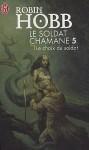 Le choix du soldat - Robin Hobb, Arnaud Mousnier-Lompré