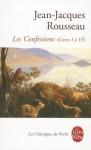 Les Confessions (livres I à VI) - Jean-Jacques Rousseau, Bernard Gagnebin