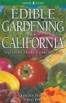 Edible Gardening for California: Vegetables, Herbs, Fruits & Seeds - Jennifer Beaver, Alison Beck