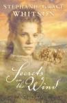 Secrets on the Wind - Stephanie Grace Whitson