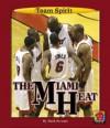 The Miami Heat - Mark Stewart, Matt Zeysing