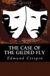 The Case of the Gilded Fly (The First Gervase Fen Mystery) - Edmund Crispin