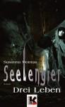 Seelengier - Drei Leben: Die Vorgeschichte (German Edition) - Susanna Montua