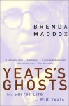 Yeats's Ghosts: The Secret Life of W.B. Yeats - Brenda Maddox