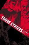 Three Strikes - Nunzio DeFilippis, Christina Weir, Brian Hurtt