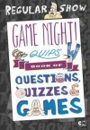 Game Night! Quips�s Book of Quizzes, Puzzles, and Games! - Brandon T. Snider
