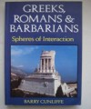 Greeks, Romans, and Barbarians: Spheres of Interaction - Barry W. Cunliffe