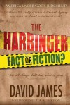 The Harbinger: Fact or Fiction? - David James