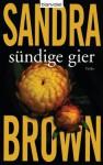 Sündige Gier: Thriller (German Edition) - Sandra Brown, Christoph Göhler