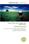 Farley Mowat - Frederic P. Miller, Agnes F. Vandome, John McBrewster