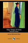Riley Songs of Home (Illustrated Edition) (Dodo Press) - James Riley