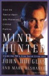 Mindhunter: Inside the FBI's Elite Serial Crime Unit - John E. Douglas, Mark Olshaker
