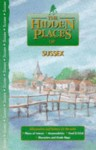 The Hidden Places of Sussex (The Hidden Places Travel Guides) - Barbara Vesey, Sarah Bird