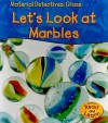 Let's Look at a Marble - Angela Royston