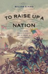 To Raise Up a Nation: John Brown, Frederick Douglass, and the Making of a Free Country - William S. King