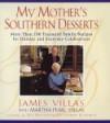 My Mother's Southern Desserts - James Villas, Dennis Gottlieb