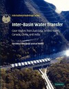 Inter-Basin Water Transfer: Case Studies from Australia, United States, Canada, China and India - Fereidoun Ghassemi, Ian White