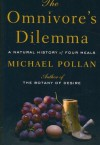 The Omnivore's Dilemma: A Natural History of Four Meals - Michael Pollan