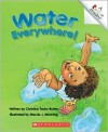 Water Everywhere! - Christine Taylor-Butler