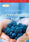 Surrendering Hunger: 365 Devotions for Wholeness - Jan Johnson