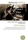 Avril LaVigne - Agnes F. Vandome, John McBrewster, Sam B Miller II