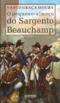 O pequeno-almoço do Sargento Beauchamp - Vasco Graça Moura