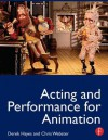 Acting and Performance for Animation - Derek Hayes, Chris Webster